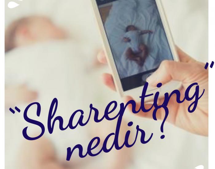 """Sharenting"" Nedir?"